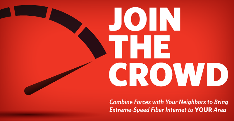 join the crowd to combine forces with your neighbors to bring extreme-speed fiber internet to your area
