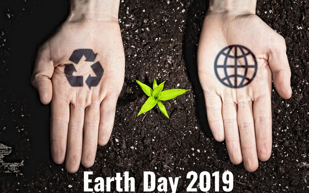 In Observance of Earth Day 2019: Five Tech-Based Tips for a Healthier Planet